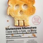 Levinovitz: Glutenowe kłamstwo